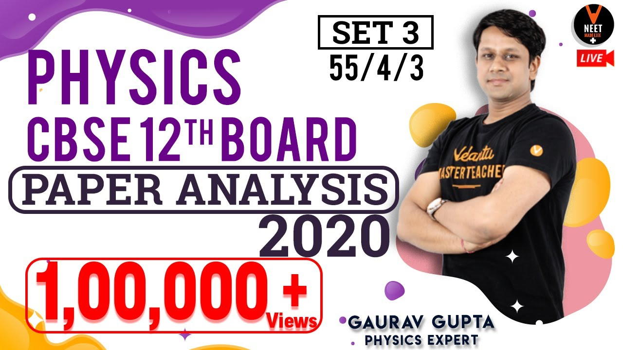 12th Physics Paper Analysis of CBSE 12th Board Exam 2020 by Gaurav Gupta | Vedantu | Set 3 | 55/4/3