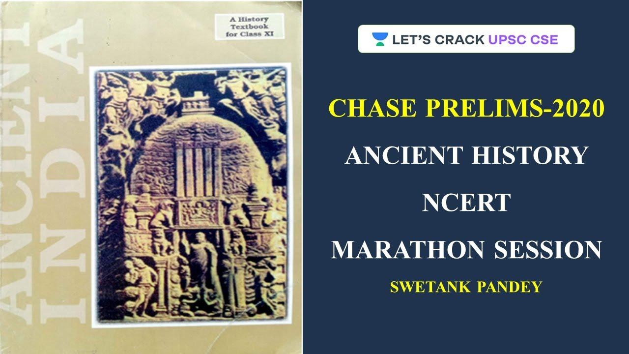 Complete NCERT Ancient History (Part I) Marathon Session for UPSC CSE 2020/2021   Swetank Pandey