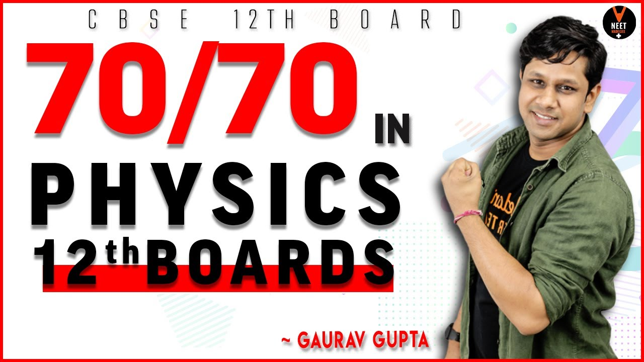 How to Get 70/70 in Physics Class 12 2020 | CBSE Class 12th Physics | 12th Board 2020 | Gaurav sir