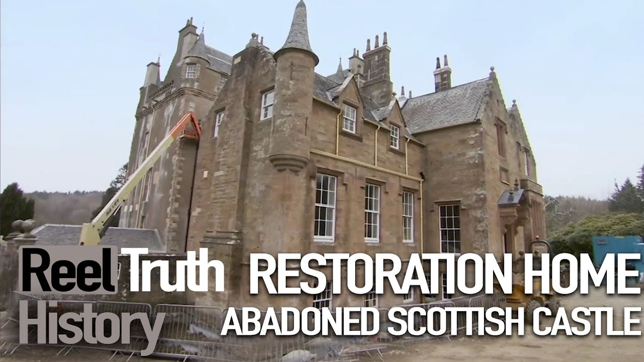 Restoration Home: Scottish Castle (Before and After)   History Documentary   Reel Truth History