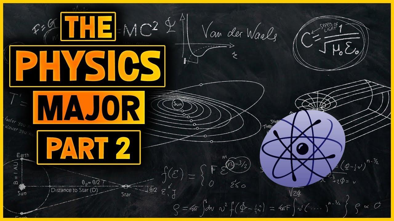 The Physics Major (Part 2)