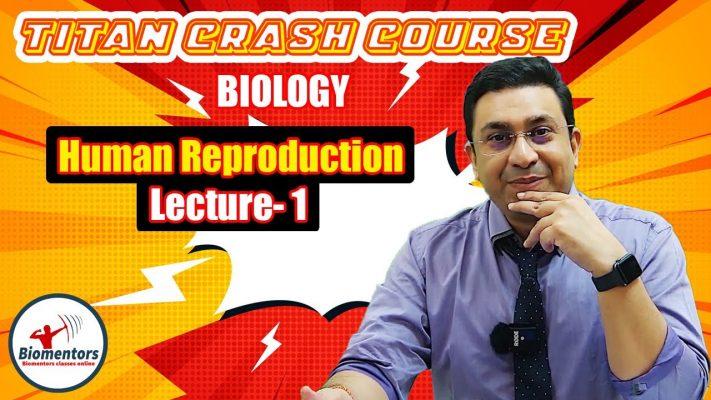 Biology: Human Reproduction - 1 | Titan Crash Course | NEET 2021 | Biomentors Online | Dr. Geetendra