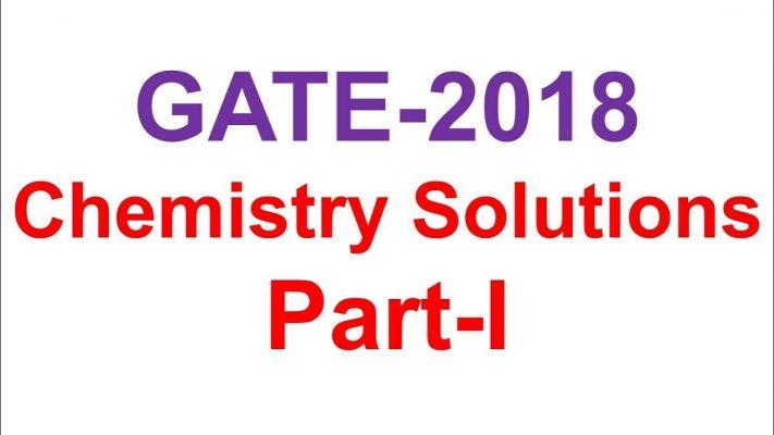 GATE 2018 Solution Chemistry part I
