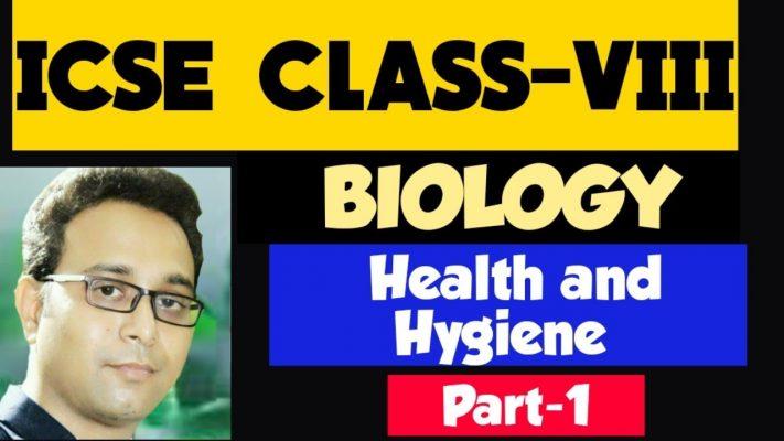 ICSE - Class 8  Biology Health and Hygiene | Part-1 | By Arunava sir