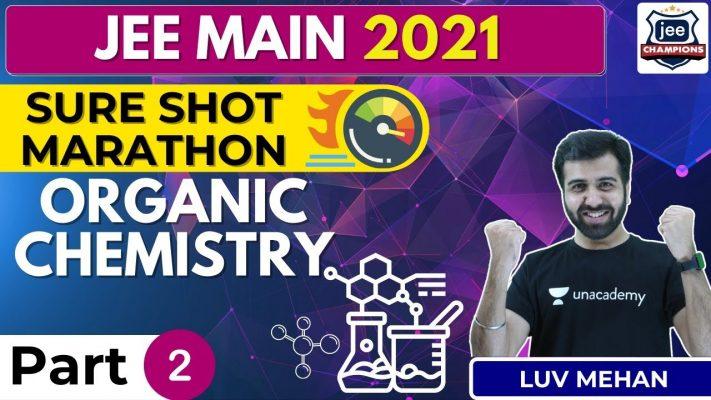 JEE Main 2021 Sure Shot: Organic Chemistry - 2 | JEE Champions | Luv Mehan