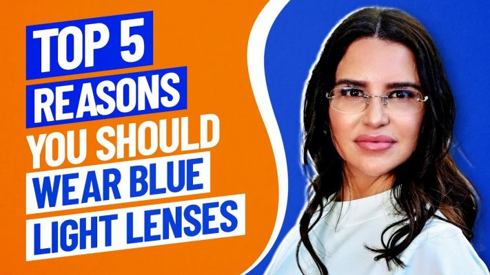 Top 5 Reasons Why You Should Wear Blue Light Glasses