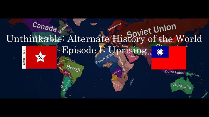 Unthinkable: Alternate History of the World Episode I: Uprising
