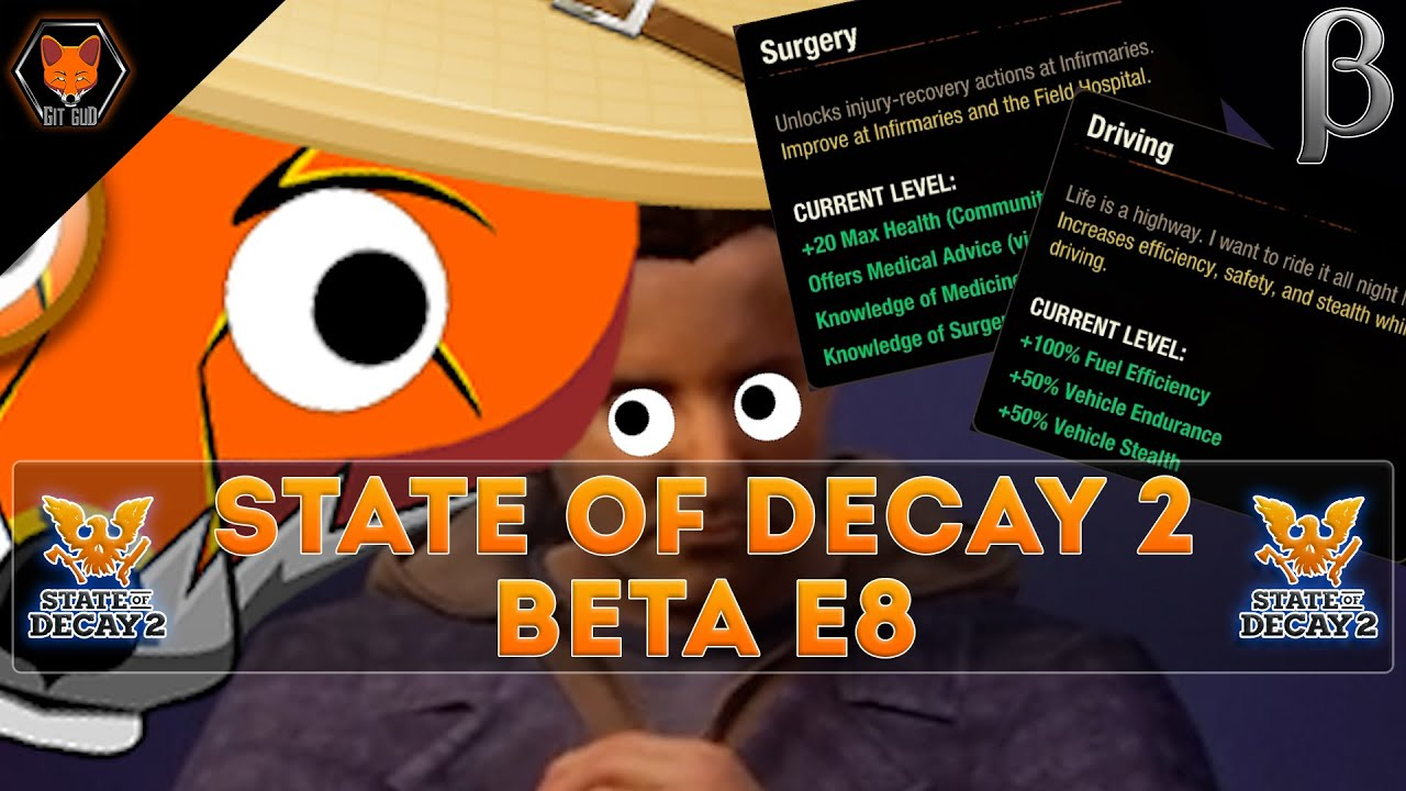 Beta Skills: Driving, Medicine and Chemistry! (State of Decay 2 Open Beta Episode 8!)