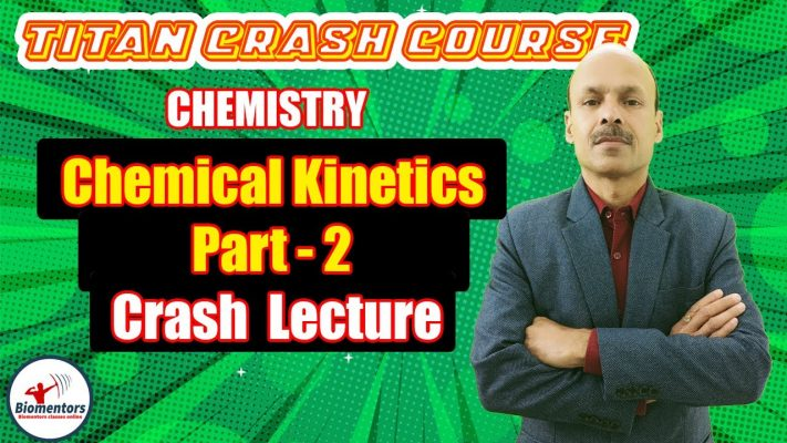 Chemistry: Chemical Kinetics 2 | Titan Crash Course | NEET 2021 | Biomentors Online | Dr. Sanjay Sir