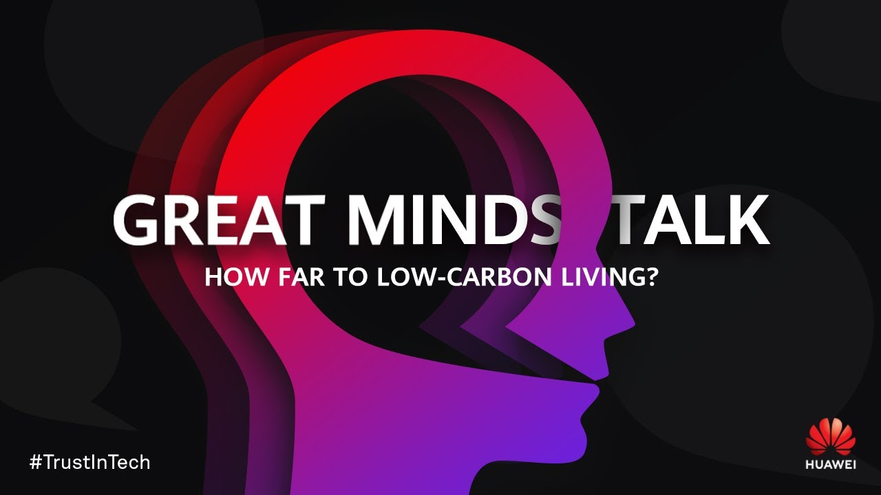 Great Minds Talk: How Far to Low-carbon Living?