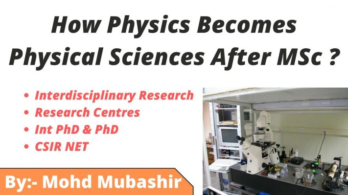 How Physics Becomes Physical Sciences After MSc ?