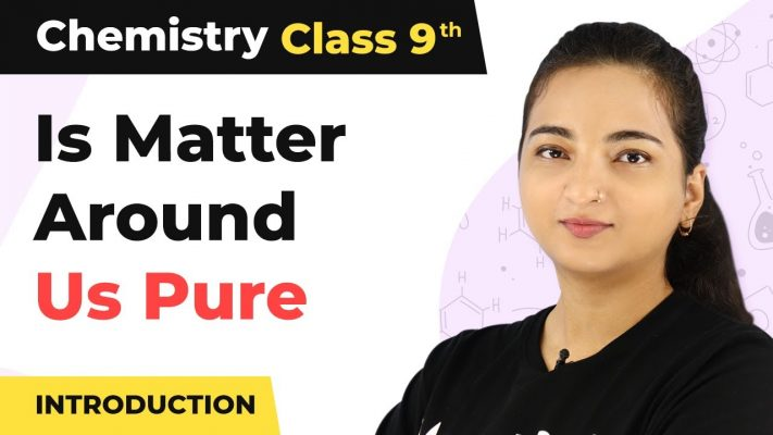 Is Matter Around Us Pure - Introduction | Class 9 Chemistry