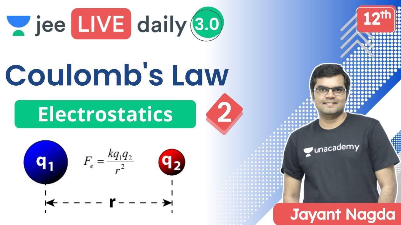 JEE: Electrostatics L2 | Coulomb's Law | Unacademy JEE | IIT JEE Physics | Jayant Nagda