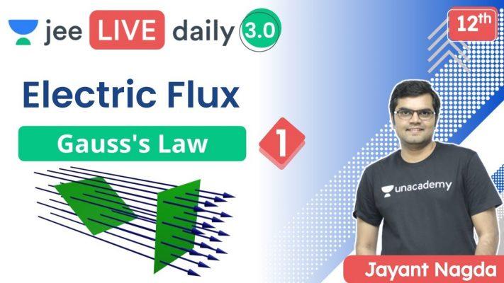 JEE: Gauss's Law L1   Electric Flux   Unacademy JEE   IIT JEE Physics   Jayant Nagda