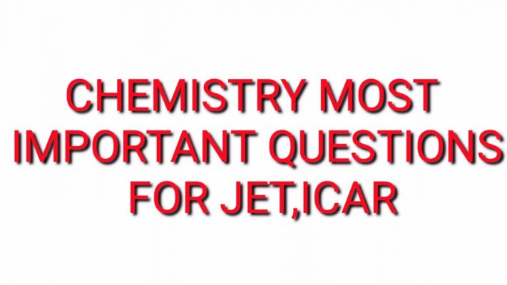 #JET , Chemistry Most Important Questions For JET,ICAR,BHU