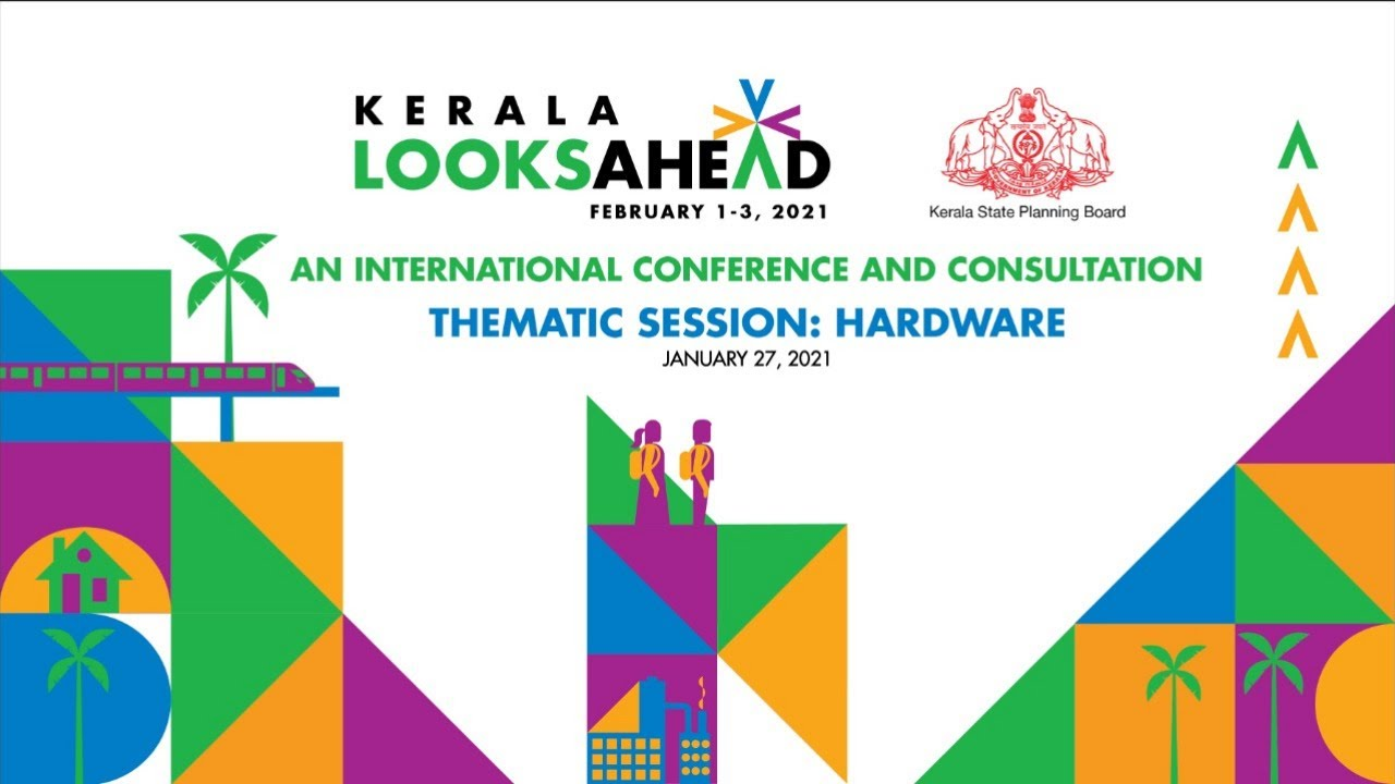 Kerala Looks Ahead | Thematic Session on Information Technology : Hardware