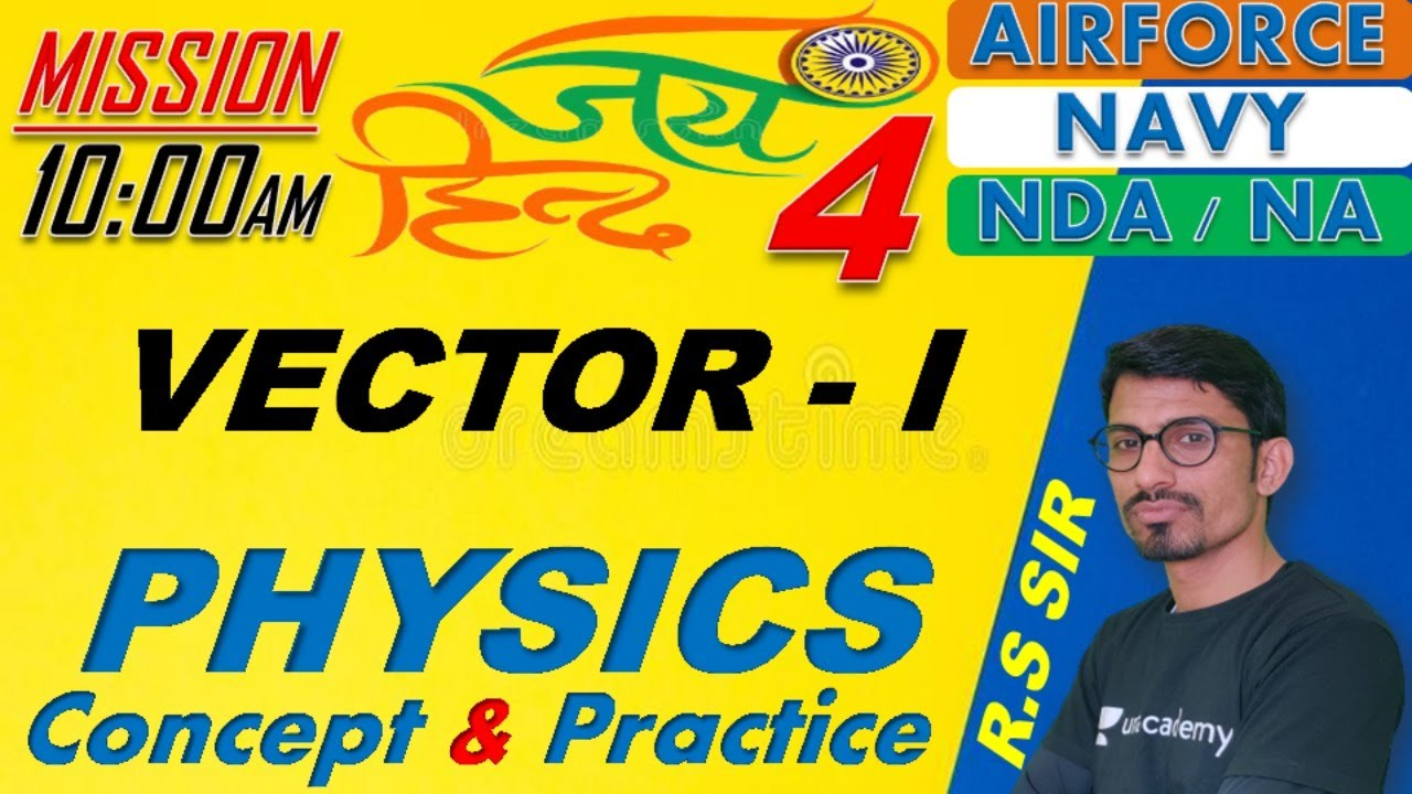 Physics Vector - I ( Class-04 )// NDA-AIRFORCE-NAVY// BY- R.S SIR // @R.S SIR