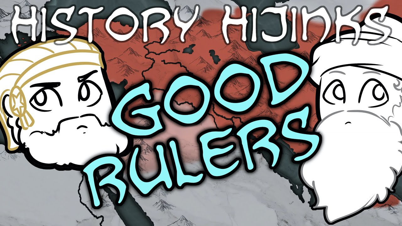 Rulers Who Were Actually Good — History Hijinks