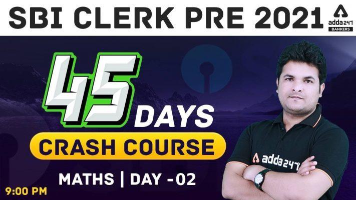 SBI Clerk Maths 45 Days Crash Course 2021   Day 2