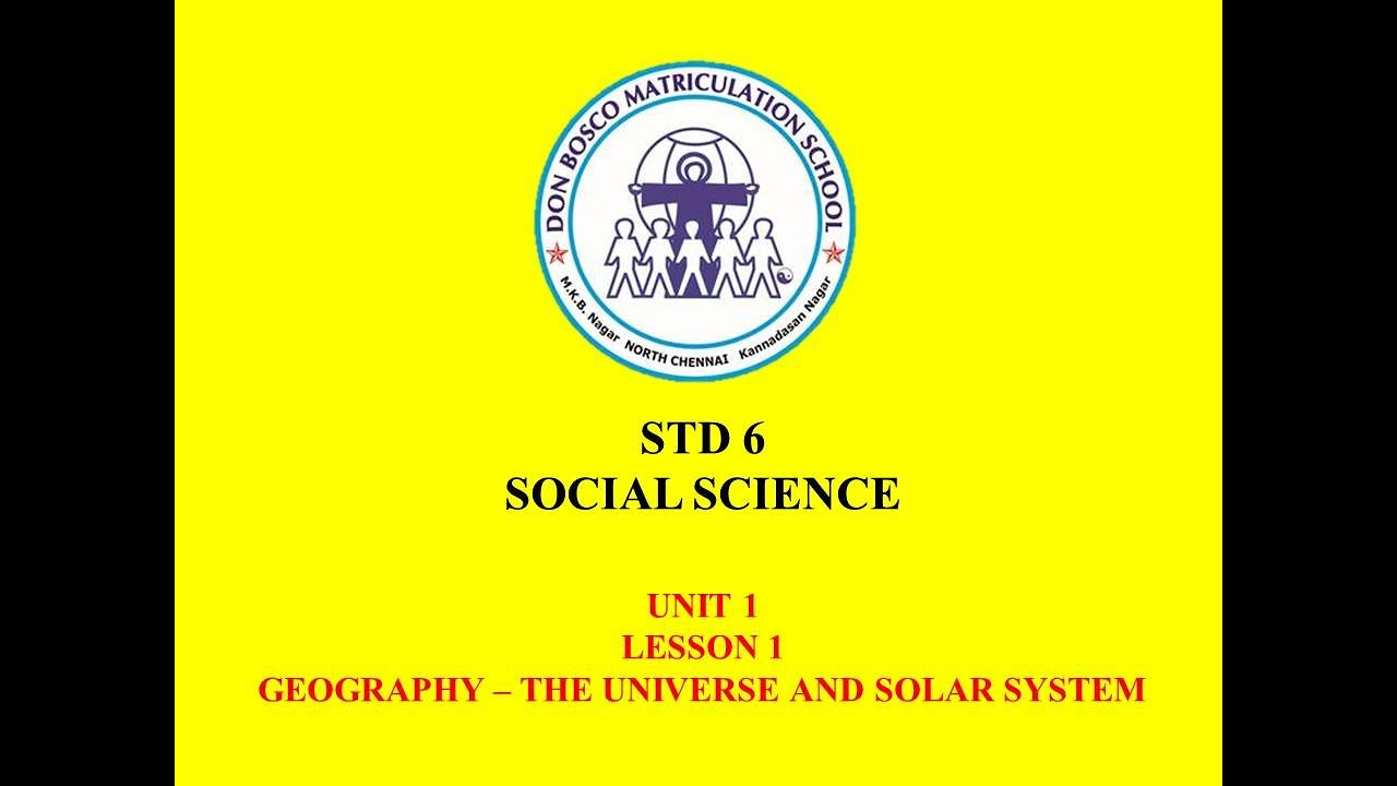 SOCIAL SCIENCE STD 6 GEOGRAPHY | UNIT 1 - THE UNIVERSE AND THE SOLAR SYSTEM