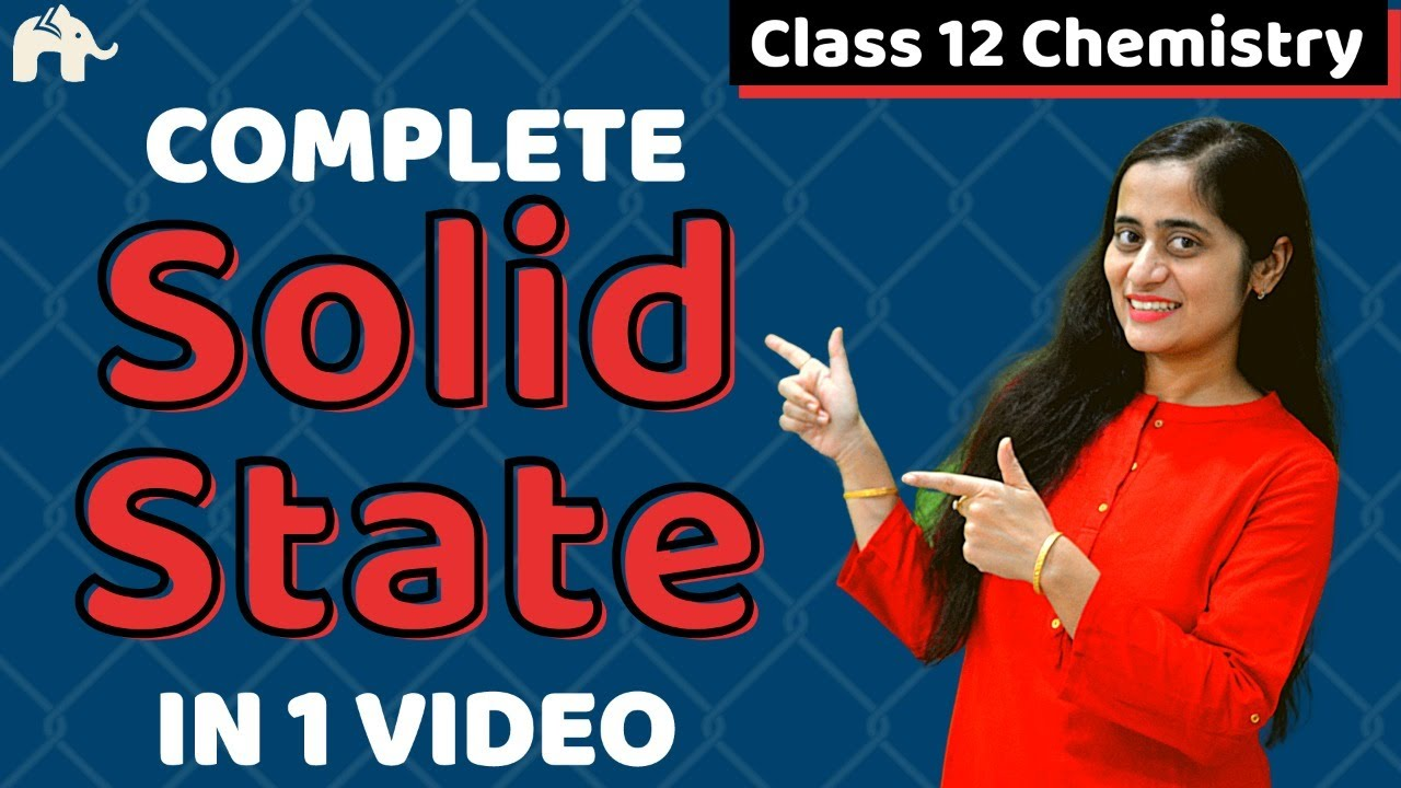 Solid State Class 12 Chemistry| Chapter 1 One Shot| CBSE NEET JEE