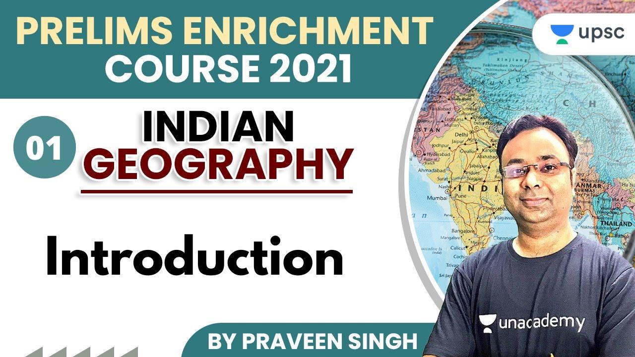 UPSC CSE | Prelims Enrichment Course 2021 | Indian Geography by Praveen Singh | Introduction